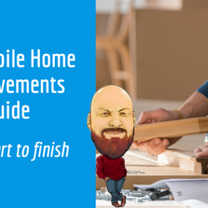 The Mobile Home Improvements Guide: From Start To Finish