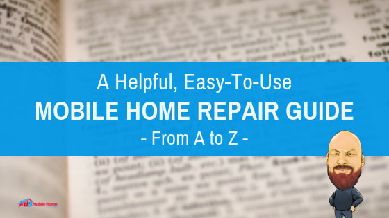 "Featured image for ""A Helpful, Easy-To-Use Mobile Home Repair Guide - From A To Z"" blog post"
