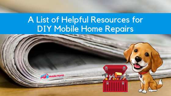 "Featured image for ""A List Of Helpful Resources For DIY Mobile Home Repairs"" blog post"