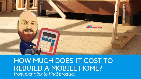 "Featured image for ""How Much Does It Cost To Rebuild A Mobile Home_ From Planning To Final Product"" blog post"