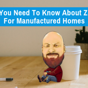 What You Need To Know About Zoning For Manufactured Homes