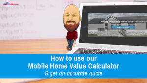 "Featured image for ""How To Use Our Mobile Home Value Calculator & Get An Accurate Quote"" blog post"