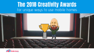 "Featured image for ""The 2018 Creativity Awards For Unique Ways To Use Mobile Homes"" blog post"