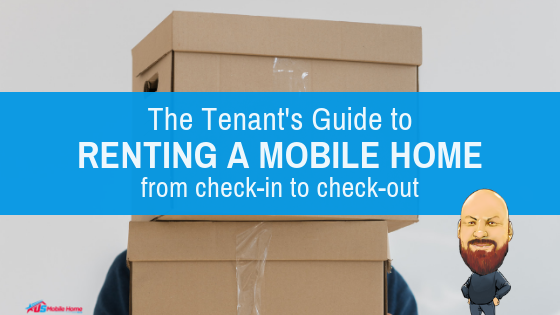 The Tenant's Guide To Renting A Mobile Home (Check-In To