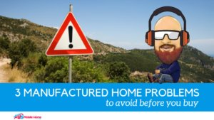 "Featured image for ""3 Manufactured Home Problems To Avoid Before You Buy"" blog post"