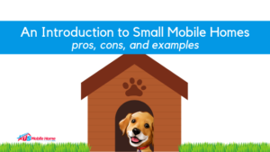 "Featured image for ""An Introduction to Small Mobile Homes - Pros, Cons, and Examples"" blog post"