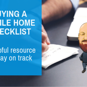 Buying A Mobile Home Checklist | A Helpful Resource To Stay On Track