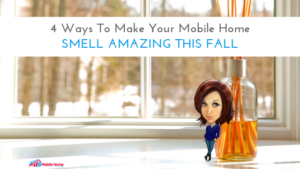 "Featured image for ""4 Ways To Make Your Mobile Home Smell Amazing This Fall"" blog post"