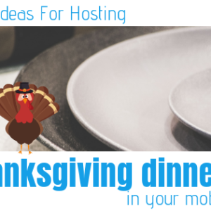 Creative Ideas For Hosting Thanksgiving Dinner In Your Mobile Home