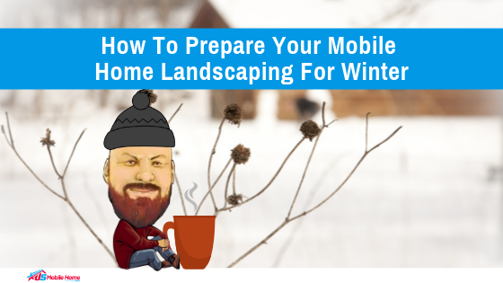 "Featured image for ""How To Prepare Your Mobile Home Landscaping For Winter"" blog post"