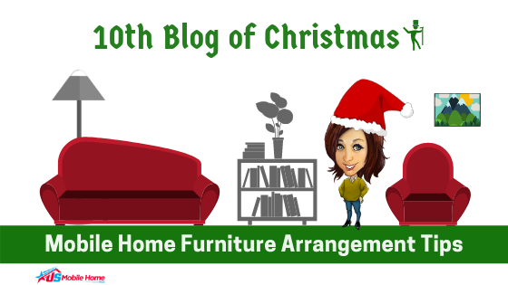 "Featured image for ""10th Blog Of Christmas: Mobile Home Furniture Arrangement Tips"" blog post"