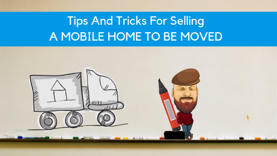Tips And Tricks For Selling A Mobile Home To Be Moved