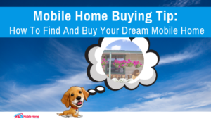 "Featured image for ""Mobile Home Buying Tip: How To Find And Buy Your Dream Mobile Home"" blog post"