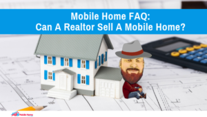 "Featured image for ""Mobile Home FAQ Can A Realtor Sell A Mobile Home"" blog post"
