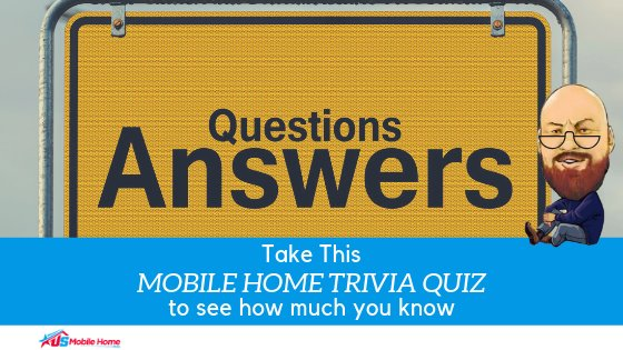 "Featured image for ""Take This Mobile Home Trivia Quiz To See How Much You Know"" blog post"