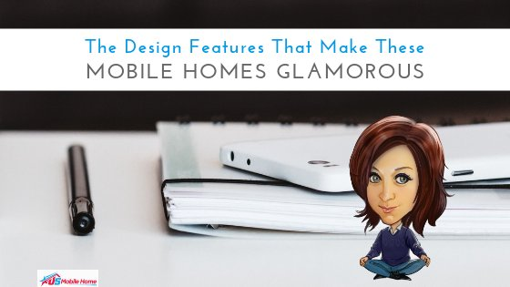"Featured image for ""The Design Features That Make These Mobile Homes Glamorous"" blog post"