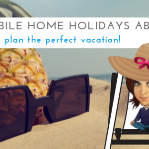 4 Mobile Home Holidays Abroad | Time To Plan The Perfect Vacation!