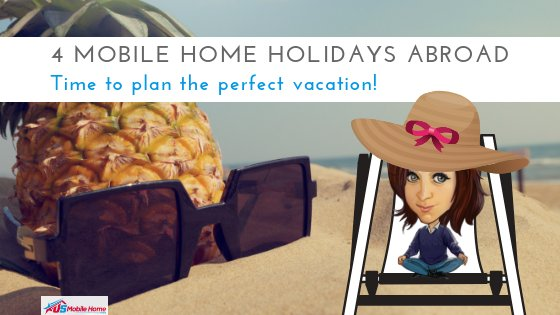 "Featured image for ""4 Mobile Home Holidays Abroad_ Time To Plan The Perfect Vacation"" blog post"