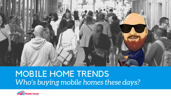 "Featured image for ""Mobile Home Trends: Who's Buying Mobile Homes These Days?"" blog post"