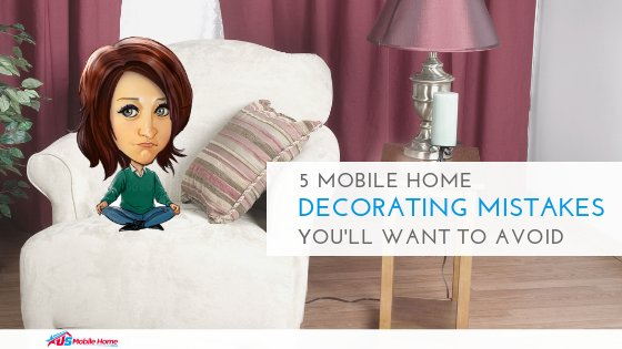 "Featured image for ""5 Mobile Home Decorating Mistakes You'll Want To Avoid"" blog post"