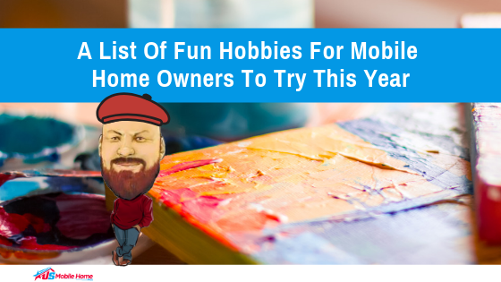 "Featured image for ""A List Of Fun Hobbies For Mobile Home Owners To Try This Year"" blog post"