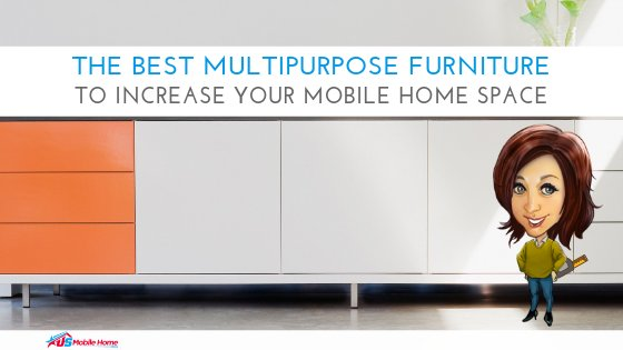 "Featured image for ""The Best Multipurpose Furniture To Increase Your Mobile Home Space"" blog post"