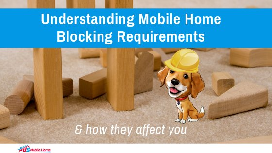Understanding Mobile Home Blocking Requirements | How They Affect You