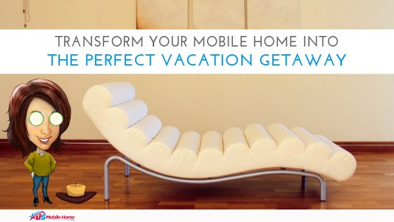 "Featured image for ""Transform Your Mobile Home Into The Perfect Vacation Getaway"" blog post"