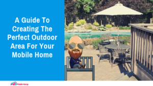 "Featured image for ""A Guide To Creating The Perfect Outdoor Area For Your Mobile Home"" blog post"