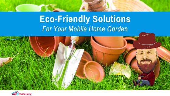 "Featured image for ""Eco-Friendly Solutions For Your Mobile Home Garden"" blog post"