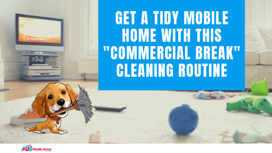 "Featured image for ""Get A Tidy Mobile Home With This ""Commercial Break"" Cleaning Routine"" blog post"