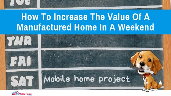 "Featured image for ""How To Increase The Value Of A Manufactured Home In A Weekend"" blog post"