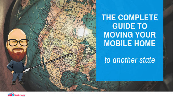 "Featured image for ""The Complete Guide To Moving Your Mobile Home To Another State"" blog post"