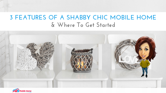 "Featured image for ""3 Features Of A Shabby Chic Mobile Home & Where To Get Started"" blog post"