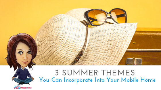 "Featured image for ""3 Summer Themes You Can Incorporate In Your Mobile Home"" blog post"