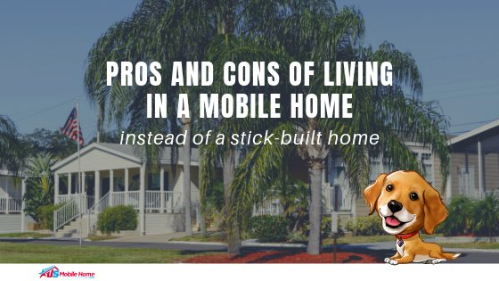 "Featured image for ""Pros And Cons Of Living In A Mobile Home Instead Of A Stick-Built Home"" blog post"