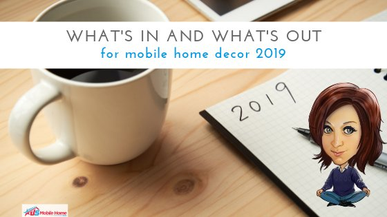 "Featured image for ""What's In And What's Out For Mobile Home Decor 2019"" blog post"
