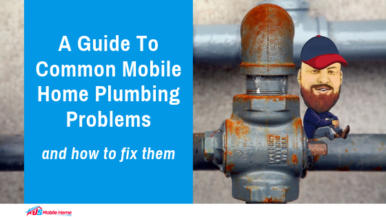 A Guide To Common Mobile Home Plumbing Problems