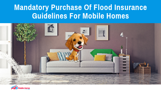 Mandatory Purchase Of Flood Insurance | Guidelines For Mobile Homes