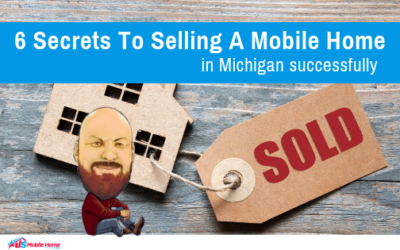 6 Secrets To Selling A Mobile Home In Michigan Successfully