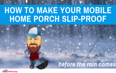 How To Make Your Mobile Home Porch Slip-Proof Before The Rain Comes