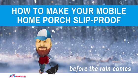 "Featured image for ""How To Make Your Mobile Home Porch Slip-Proof Before The Rain Comes"" blog post"