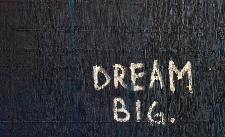 """Dream Big"" painted on a wall"