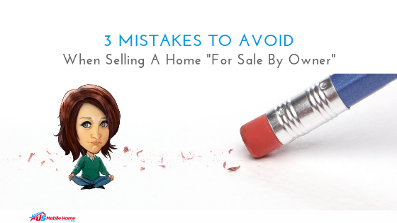 "3 Mistakes To Avoid When Selling A Home ""For Sale By Owner"""