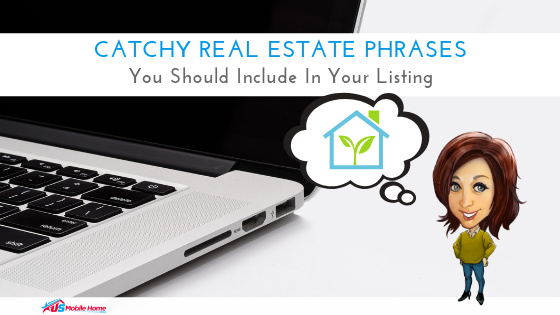 Catchy Real Estate Phrases You Should Include In Your Listing