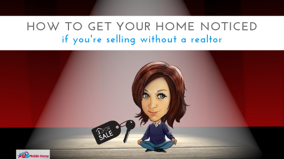 How To Get Your Home Noticed If You're Selling Without A Realtor