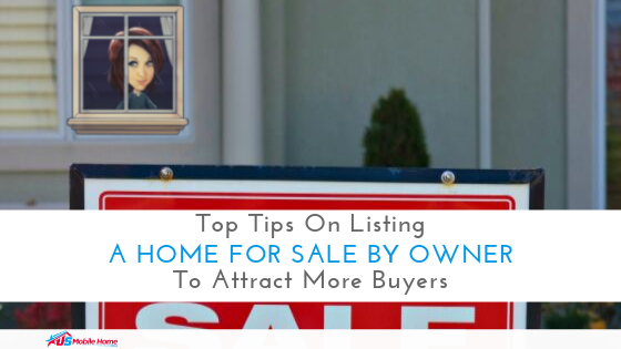 Top Tips On Listing A Home For Sale By Owner To Attract More Buyers