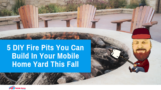 "Featured image for ""5 DIY Fire Pits You Can Build In Your Mobile Home Yard This Fall"" blog post"