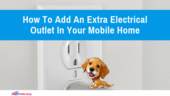How To Add An Extra Electrical Outlet In Your Mobile Home