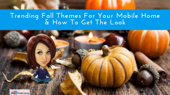 "Featured image for ""Trending Fall Themes For Your Mobile Home & How To Get The Look"" blog post"